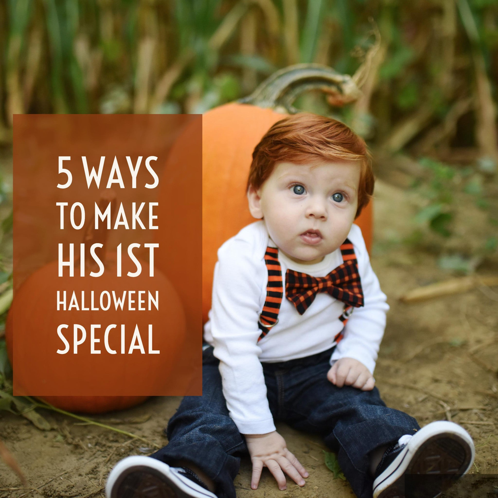 5 Ways to Make His First Halloween Special