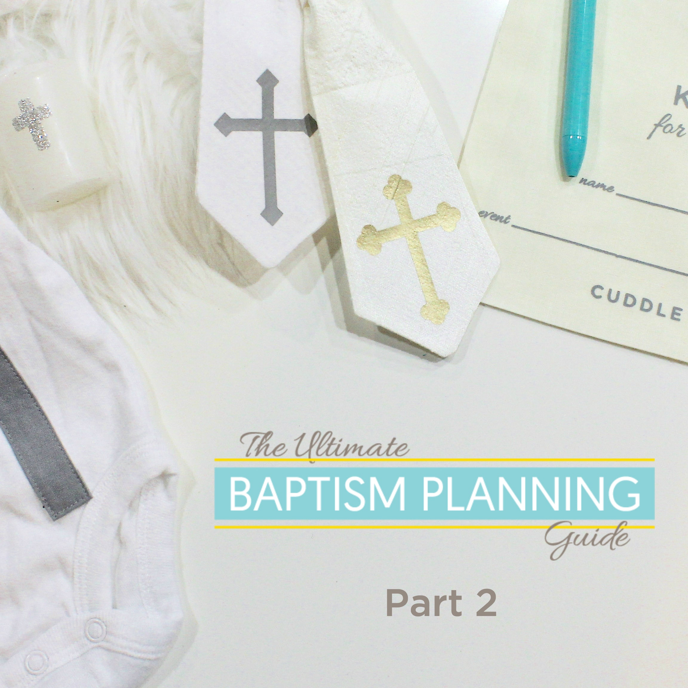 Ultimate Baptism Planning Guide Part 2: Godparents