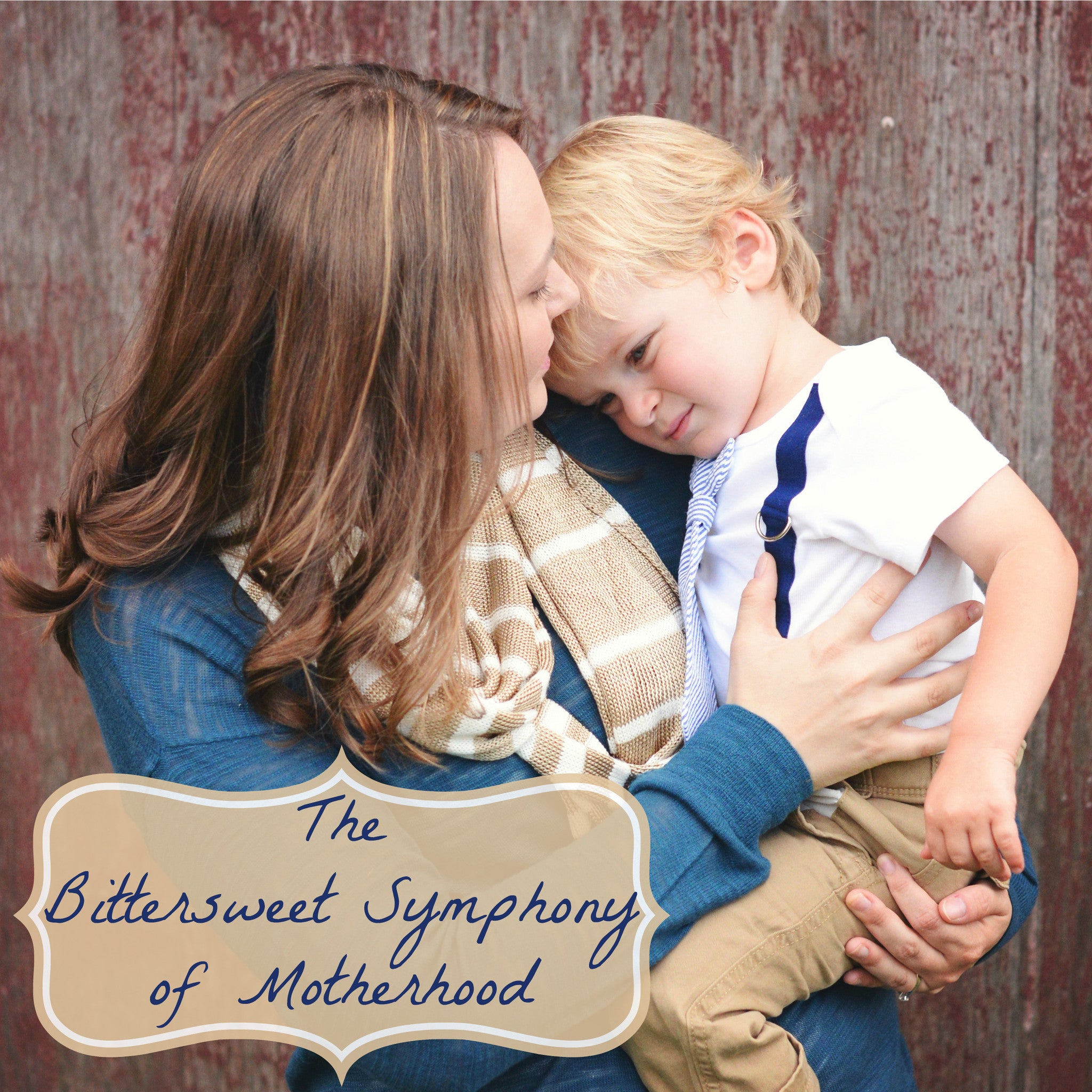 The Bittersweet Symphony of Motherhood