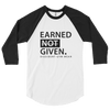 Raglan - EARNED NOT GIVEN - Unisex