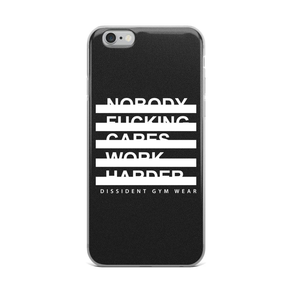 Nobody F#cking Cares Work Harder iPhone Case