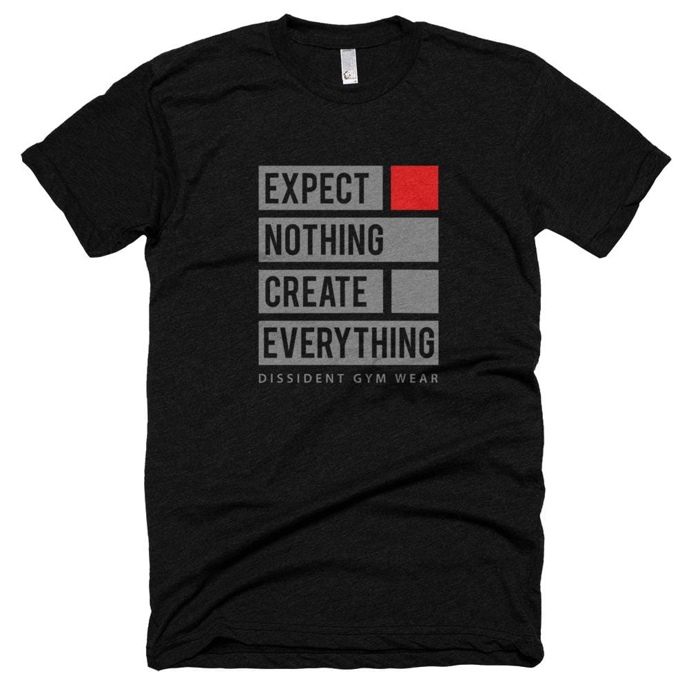 Expect Nothing Create Everything T-shirt Dark