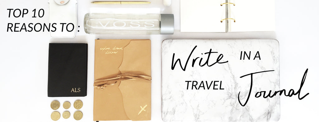 Top 10 Reasons to Write in a Travel Journal