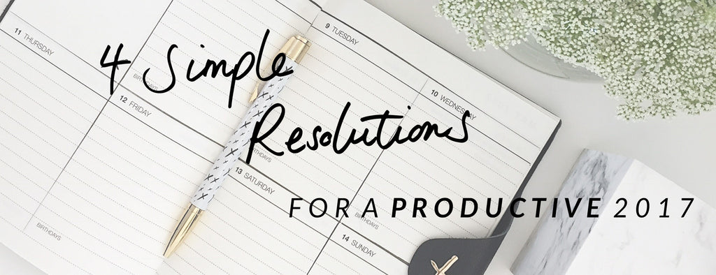 4 Simple Resolutions for a Productive 2017