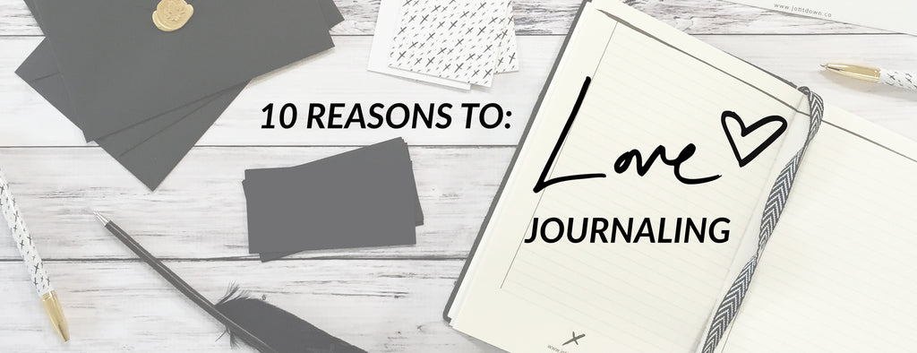 10 Reasons to Love Journaling