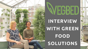 Future Farms and Food Episode 2 - Interview with Green Food Solutions | Vertical Tower Gardens