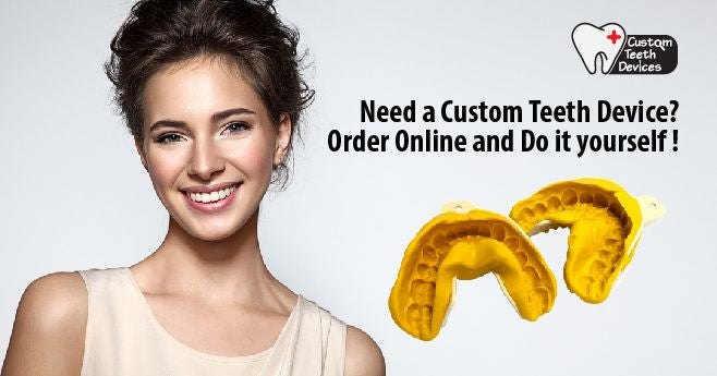 Need a Custom Teeth Device?