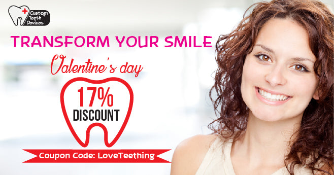 Valentine Offer - Custom Teeth Devices