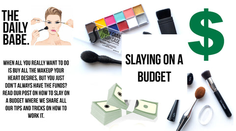 Slaying on a budget