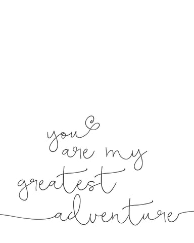 You are my greatest adventure 8x10