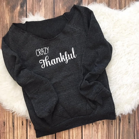 Crazy Thankful Sweatshirt for Women.