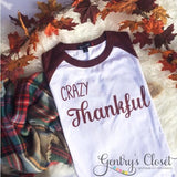 Crazy Thankful Thanksgiving Shirt. Adult baseball raglan shirt for Fall. Thank ful shirt for Turkey day. Maroon baseball jersey.