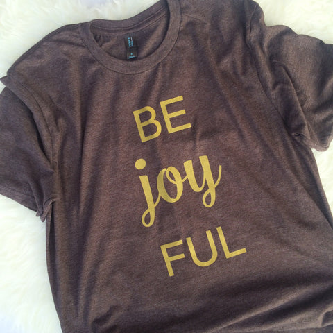 Be Joy FUL holiday shirt - Unisex.