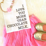 I Love You More than Chocolate Milk Kids Graphic Tee