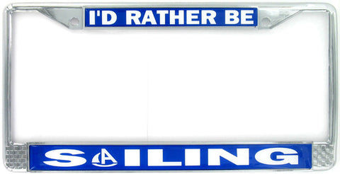 I'D RATHER BE SAILING License Frame