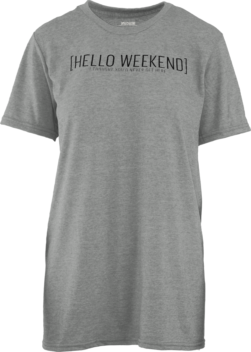 Hello Weekend Tee