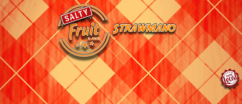 Salty Fruit - Strawmano