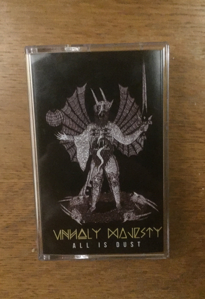 "Unholy Majesty ""All Is Dust"" Cassette"