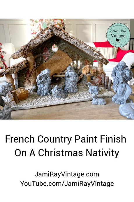 French Country Paint Finish a Christmas Nativity