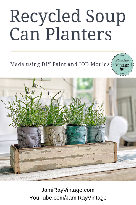 Recycled Soup Can Planters with IOD Molds