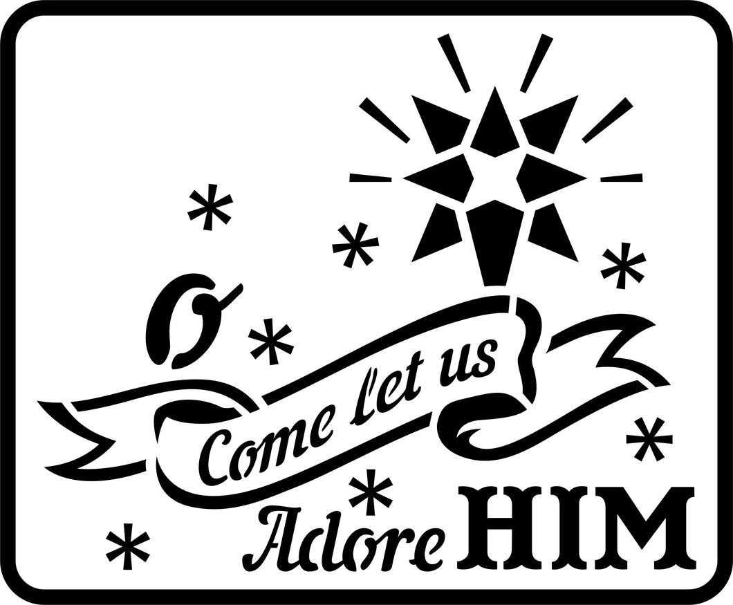 O Come Let Us Adore Him | JRV Stencils