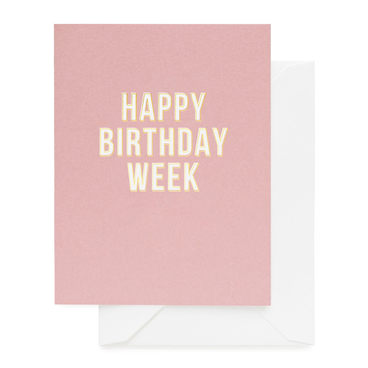 Dusty rose card foil printed in white and gold with Happy Birthday Week