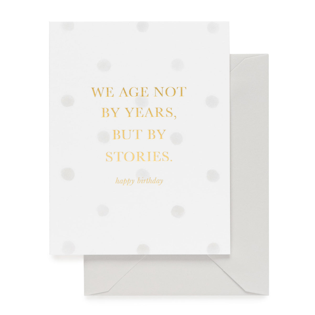 Not By Years But By Stories