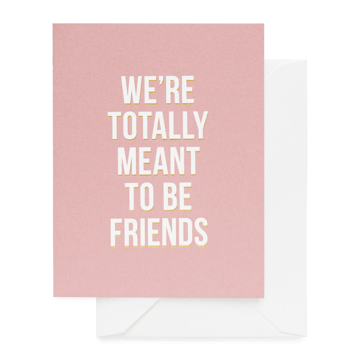 Dusty rose card printed with We're Totally Meant To Be Friends