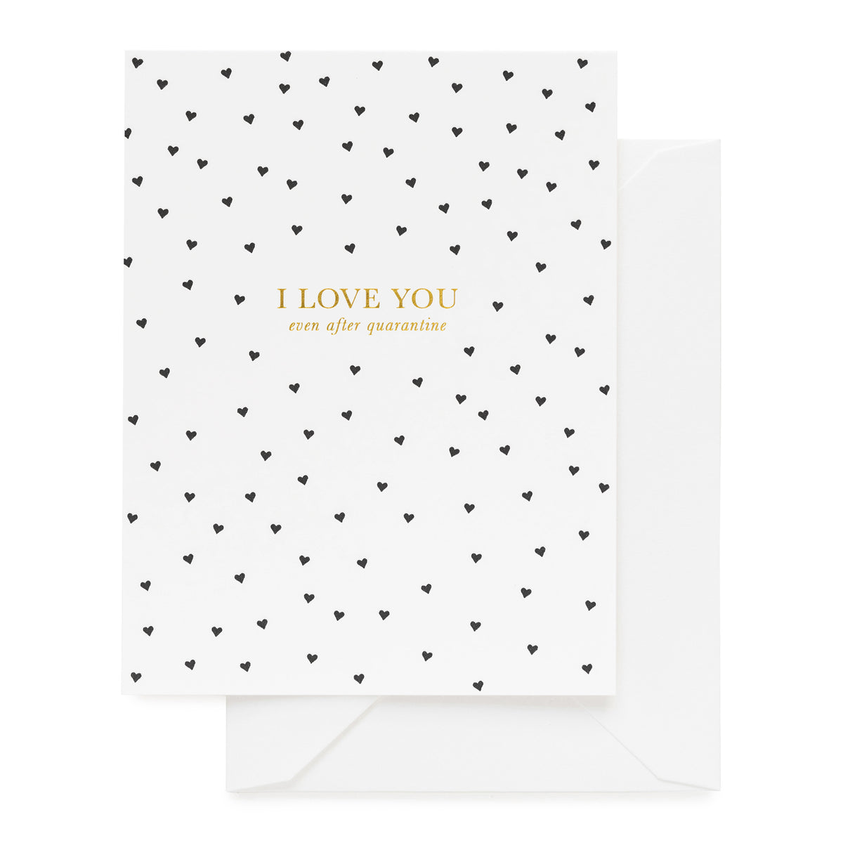 White folded card with black hearts and printed with I Love You even after quarantine
