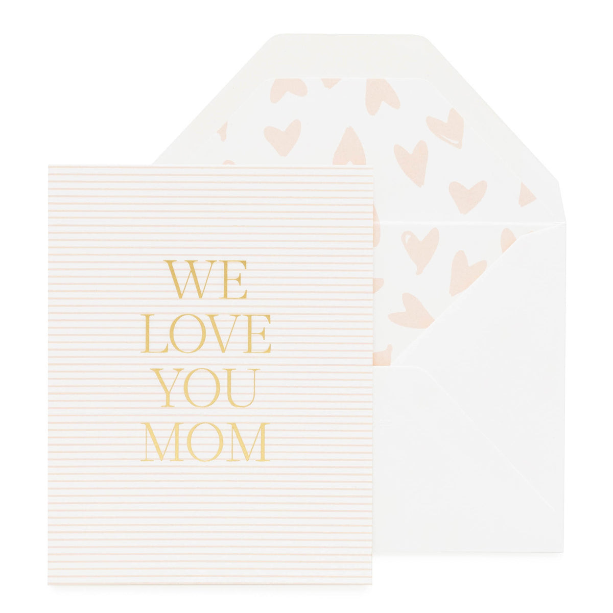 Pink stripe card printed in gold foil We love you mom with a pink heart lined envelope