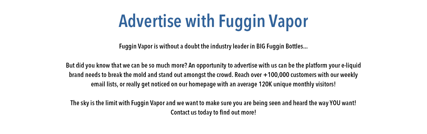 Advertise with Fuggin Vapor