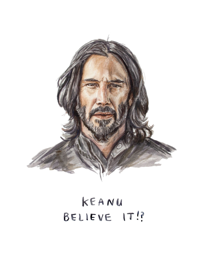 "Keanu Reeves painting with the pun ""Keanu Believe it!?"" Written below. Watercolour painting of keanu reeves"