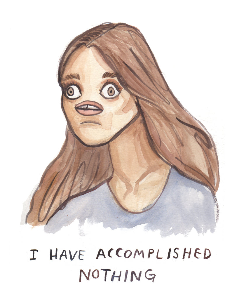 "Very shocked and stressed woman with the caption ""I have accomplished nothing."" painting by Heather Buchanan"