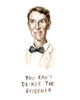 You Can't De-Nye The Evidence - Bill Nye Greeting Card