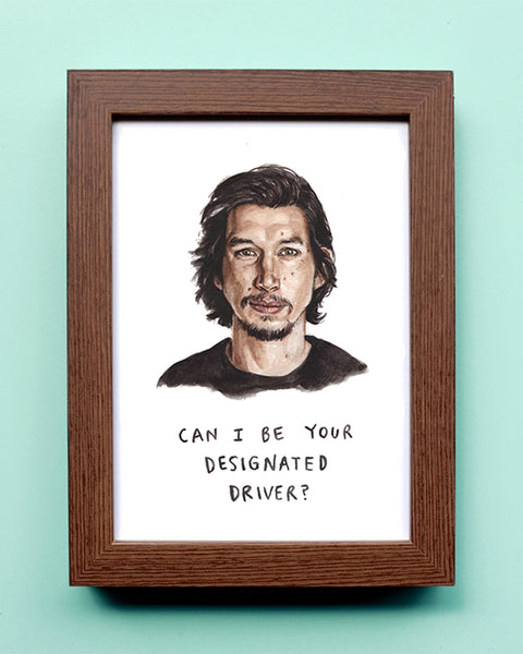 Can I Be Your Designated Driver - Adam Driver Watercolor Illustration Print