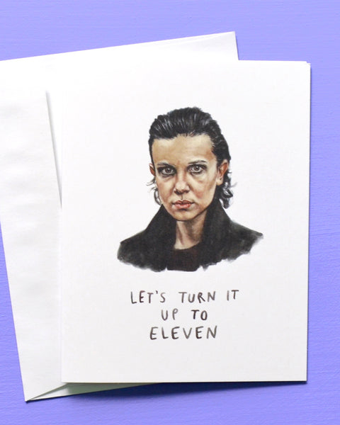 Turn it up to Eleven - Stranger Things Eleven Greeting Card