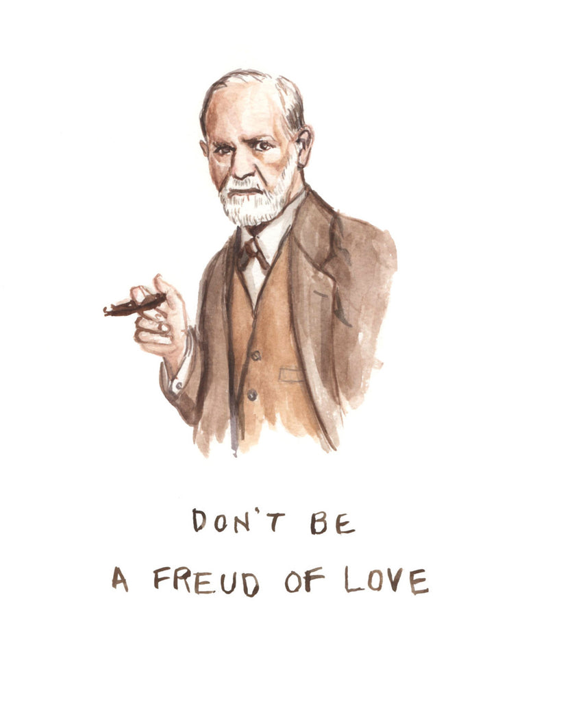 Don't Be A Freud Of Love - Sigmund Freud Greeting Card