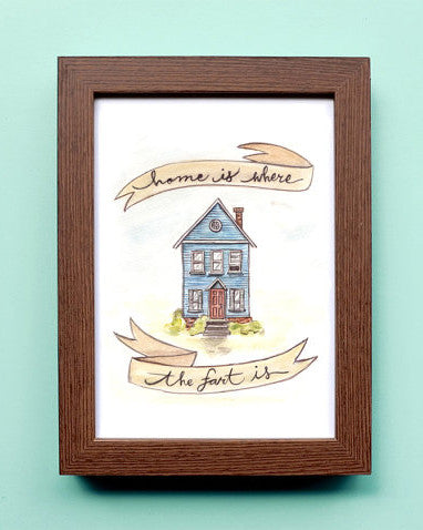 Home is Where the Fart is - Print of a Watercolour Illustration