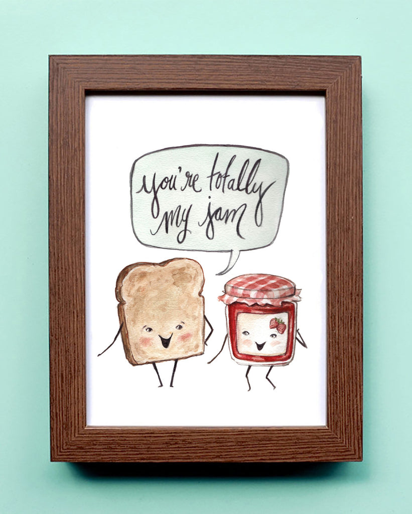You're Totally my Jam - Watercolor Illustration Print