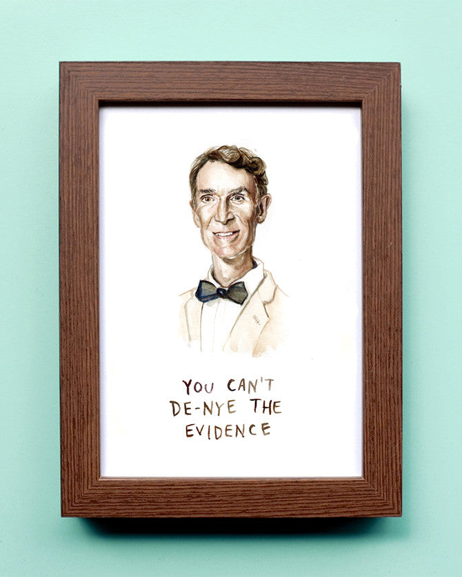 You Can't De-Nye The Evidence - Watercolor Illustration Print