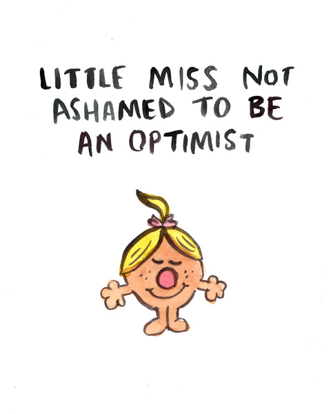 Little Miss Not Ashamed To Be An Optimist - Illustration Print
