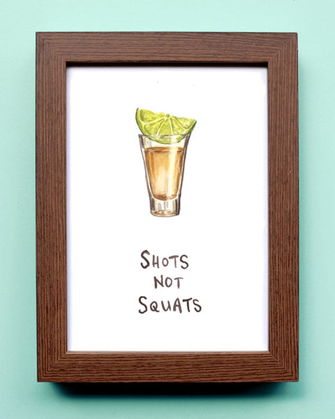Shots Not Squats - Watercolor Illustration Print
