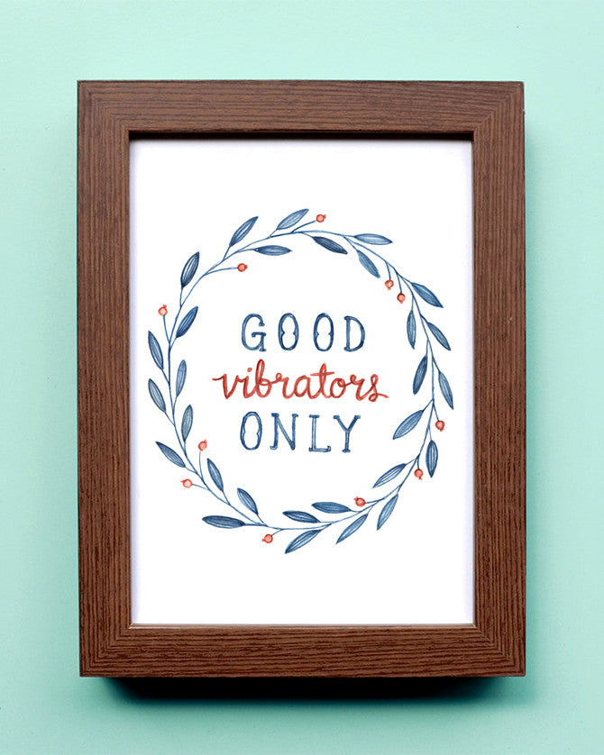 Good Vibrators Only - Watercolor Illustration Print