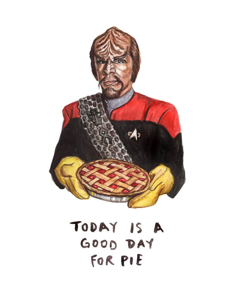 Lieutenant Worf - Star Trek - Today is a Good Day for Pie - Watercolor Illustration Print