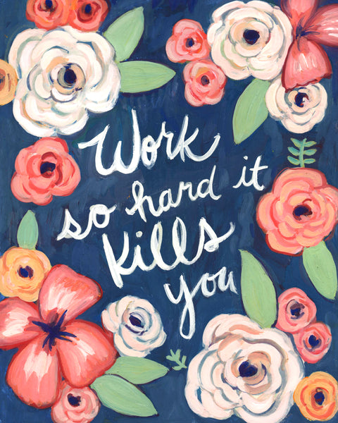 Work So Hard It Kills You - Print of Gouache Illustration
