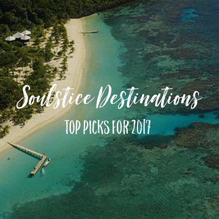 Soulstice Destinations - Top picks for 2017
