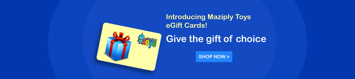 Introducing Maziply Toys Gift Cards and egift cards. Give the gift of choice.