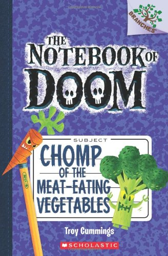 Chomp of the Meat-Eating Vegetables: A Branches Book (The Notebook of Doom