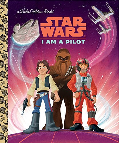 Little Golden Book I Am a Pilot (Star Wars)