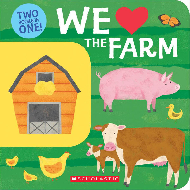 We Love the Farm: Two Books in One!